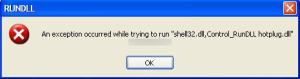 exception occured shell32dll. Control_RunDLLhotplug.dll error