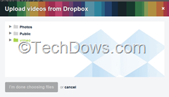upload videos from Dropbox