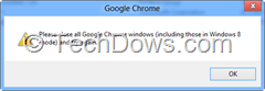 Close all Chome windows dialog thumb Uninstalling Google Chrome in Windows 8, Not So Easy!