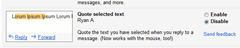 Gmail Quote selected feature being disbaled by default