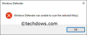 Windows Defender unable to scan selected file(s) warning Windows 10